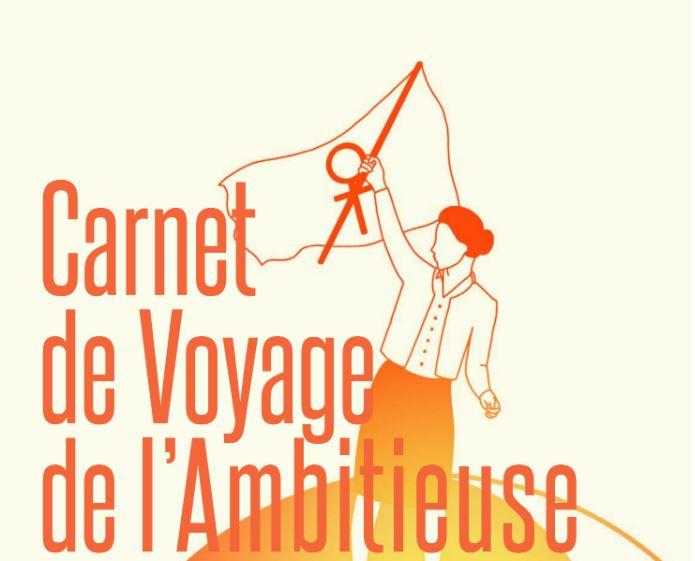 Carnet de voyage de l'ambitieuse